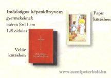 Imádságos képeskönyvem gyerekeknek