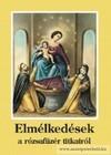 Elmélkedések a rózsafüzér titkairól imafüzet