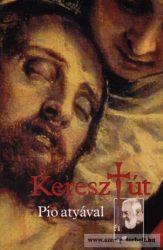 Keresztút Pio atyával Pio atya