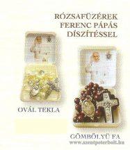 Rózsafüzérek Ferenc Pápás díszítéssel