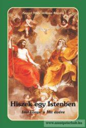 Hiszek egy Istenben – Imakönyv a hit útján