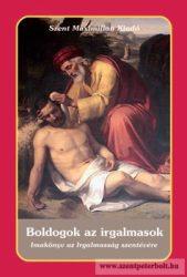 Boldogok az irgalmasok – Imakönyv az Irgalmassághoz